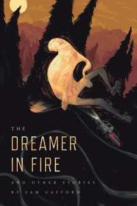 «The Dreamer in Fire and Other Stories»