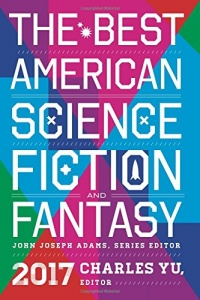 «The Best American Science Fiction and Fantasy 2017»