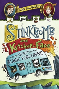 «Stinkbomb and Ketchup-Face and the Quest for the Magic Porcupine»