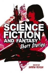 «Science Fiction and Fantasy Short Stories»