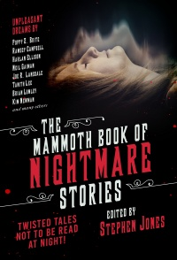 «The Mammoth Book of Nightmare Stories: Twisted Tales Not to Be Read at Night!»