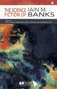 «The Science Fiction of Iain M. Banks»