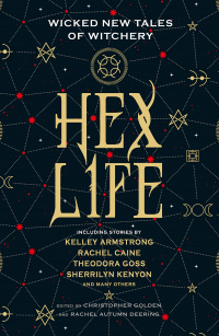 «Hex Life: Wicked New Tales of Witchery»