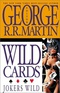 Wild Cards III: Jokers Wild: A Mosaic Novel