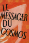 Le Messager du cosmos