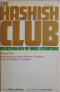 The Hashish Club: An Anthology of Drug Literature, vol. 1. The Founding of the Modern Tradition: From Coleridge to Crowley
