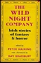 The Wild Night Company: Irish Stories of Fantasy and Horror