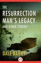 The Resurrection Man's Legacy and Other Stories
