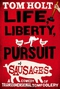 Life, Liberty, and the Pursuit of Sausages