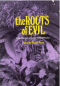 The Roots of Evil: Weird Stories of Supernatural Plants