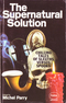 The Supernatural Solution: Chilling Tales Of Sleuths Versus Spooks