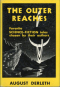 The Outer Reaches. Favorite Science Fiction Tales Chosen By Their Authors