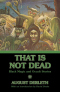 That is Not Dead: The Black Magic & Occult Stories by August Derleth