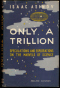 Only a Trillion