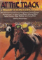 At the Track: A Treasury of Horse Racing Stories