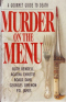 Murder On The Menu: A Gourmet Guide To Death