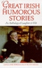 Great Irish Humorous Stories: An Anthology of Laughter & Wit