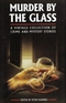 Murder by the Glass: A Vintage Collection of Crime and Mystery Stories