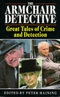 The Armchair Detective: Great Tales of Crime and Detection