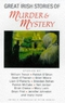 Great Irish Stories of Murder & Mystery