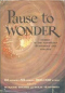 Pause to Wonder: Stories of the Marvelous, Mysterious and Strange