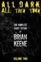 All Dark, All the Time: The Complete Short Fiction of Brian Keene, Volume 2