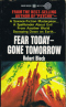 Fear Today, Gone Tomorrow