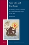 Fairy Tales and True Stories: The History of Russian Literature for Children and Young People (1574 - 2010)