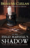 In the Field Marshal's Shadow: Stories from the Powder Mage Universe