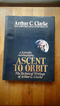 Ascent to Orbit: A Scientific Autobiography: The Technical Writings of Author C. Clarke