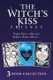 The Witch's Kiss Trilogy