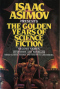 Isaac Asimov Presents The Golden Years of Science Fiction: 2nd Series