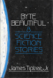 Byte Beautiful: 8 Science Fiction Stories