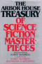 The Arbor House Treasury of Science Fiction Masterpieces