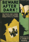 Beware After Dark!: The Worlds Most Stupendous Tales of Mystery, Horror, Thrills and Terror