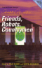 Friends, Robots, Countrymen