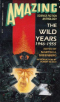 Amazing Science Fiction Anthology: The Wild Years 1946-1955