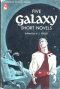 Five Galaxy Short Novels
