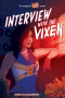 Interview with the Vixen