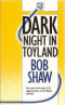 Dark Night in Toyland