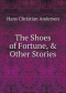 The Shoes of Fortune, & Other Stories