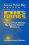 Big Bangs: Famous First Stories by Science Fiction Masters