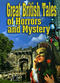 Great British Tales of Horrors and Mystery