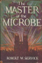 The Master of the Microbe
